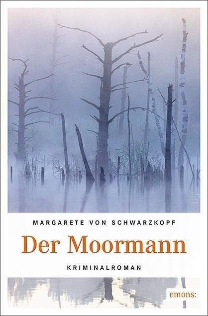 """Margarete von Schwarzkopf """"Der Moormann"""""""